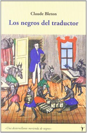 Portada del libro «Los negros del traductor», de Claude Bleton